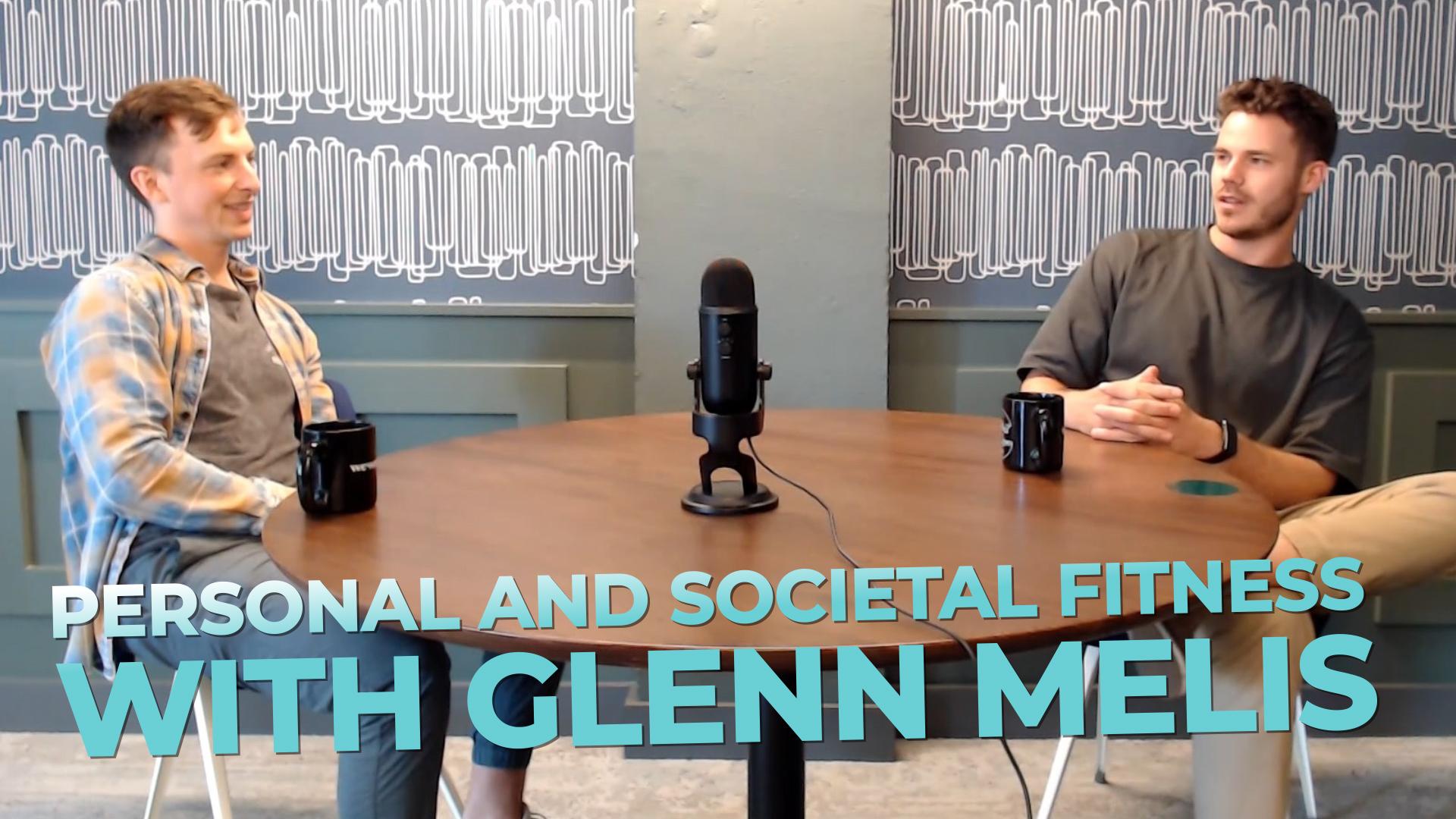 Personal and Societal Fitness with Glenn Melis Thumbnail